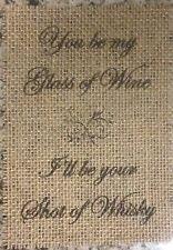 Primitive 5x7 Glass Wine Shot Whisky Burlap Banner Panel Sign Barn Wedding NEW