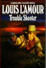 Trouble Shooter L'Amour, Louis Hardcover