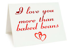 Anniversary Valentines Day Birthday Card - I Love You More Than Baked Beans