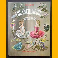 Contes de Grimm BLANCHENEIGE ET ROUGEROSE & autres contes Françoise Estachy 1965