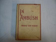 In Ambush Book Hard Cover By Marie Van Vorst Copyright 1909
