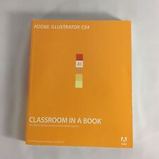 Classroom in a Book: Adobe Illustrator CS4 by Adobe Creative Team Staff 2008