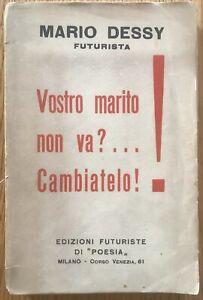 DESSY VOSTRO MARITO NON VA? CAMBIATELO FUTURISMO EDIZIONI FUTURISTE 1919
