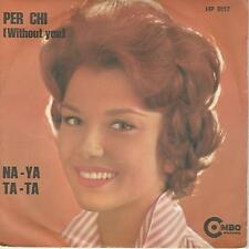 """I COMBOS """" PER CHI (WITHOUT YOU) / NA-YA-TA-TA""""  7""""  ITALY 1972 EX"""