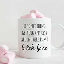Resting Bitch Face Mug, The Only Thing Getting Any Rest Around Here