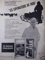 PUBLICITÉ 1958 RÉFRIGÉRATEUR DIENER CHAUSSON LES EXPLORATEURS - ADVERTISING