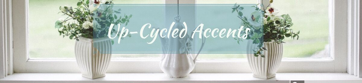 Upcycled Accents
