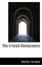 The French Renascence: By Charles Sarolea