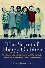 The Secret of Happy Children: Why Children Behave the Way They Do--And What You