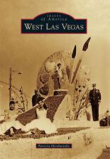 West Las Vegas [Images of America] [NV] [Arcadia Publishing]