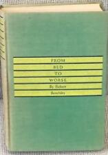 Robert Benchley / FROM BED TO WORSE First Edition 1934
