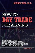 How to Day Trade for a Living: A Beginner's Guide to Trading Tools and