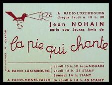Buvard Publicitaire, LA PIE QUI CHANTE - Jean Nohain - Radio Luxembourg