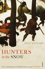 Hunters in the Snow By Daisy Hildyard. 9780099578888