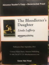 The Bloodletter's Daughter by Linda Lafferty Advanced Readers copy Uncorrected