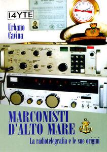 LIBRO RADIOTELEGRAFIA MARCONISTI D'ALTO MARE  telegrafisti marittimi telegrafia