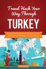 Travel Hack Your Way Through Turkey : Fly Free, Get Best Room Prices, Save on...
