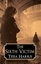 The Sixth Victim Tessa Harris(Constance Piper Mystery) ARC PAPERBACK not HB .