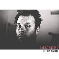 Jeffrey Martin - One Go Around (NEW CD)