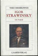 Theo Hirsbrunner - Igor Strawinsky in Paris