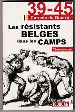 Carnets de guerre 39 - 45 Les résistants belges dans les camps Témoignages