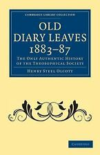 Old Diary Leaves 1883-7: The Only Authentic History Of The Theosophical Socie...