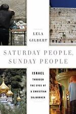 Saturday People, Sunday People by Lela Gilbert Hardcover Book (English)