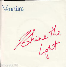 VENETIANS Shine The Light / If London Were Venice OZ 45