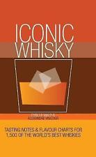 Iconic Whisky Tasting Notes & Flavour Charts for 1,000 Worlds Best HARDBACK BOOK