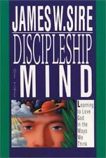 Discipleship of the Mind Learning to Love God  by James W. Sire