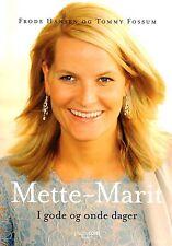 Royal Norwegisch Norwegen Prinzessin Princess Mette-Marit i gode og onde dager
