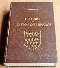 EDMON BORIES / HISTOIRE DU CANTON DE MEULAN 1978 LIMITE A 300 EXEMPLAIRES