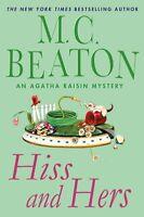 Hiss and Hers: An Agatha Raisin Mystery (Agatha Raisin Mysteries) by M. C. Beato