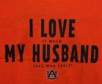 Auburn Tigers T-Shirt I Love It When My Husband Says War Eagle Tee Color Orange