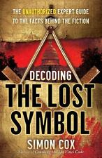 Decoding The Lost Symbol: The Unauthorized Expert Guide to the Facts Behind the