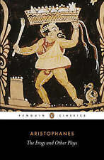 The Frogs, The Poet And The Women & The Wasps, Aristophanes