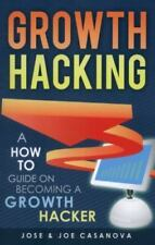 Growth Hacking: A How to Guide on Becoming a Growth Hacker (Paperback or Softbac
