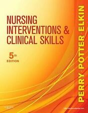 Nursing Interventions and Clinical Skills by Patricia A. Potter, Martha Keene...