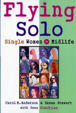 Flying Solo: Single Women in Midlife by Carol M. Anderson Ph. D., Susan Stewart