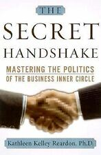 The Secret Handshake: Mastering the Politics of the Business Inner Cir-ExLibrary