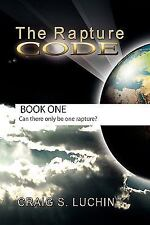 The Rapture Code : The Biblical Code for a Comforting Walk for the Christian...