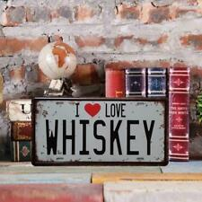 I LOVE WHISKEY car License plate Metal Sign Tin Poster Pub Cafe Shop Home