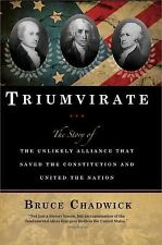 Triumvirate: The Story of the Unlikely Alliance That Saved the Constitution and