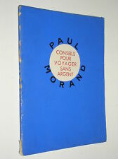 PAUL MORAND - CONSEILS POUR VOYAGER SANS ARGENT - 1930 - [EX. NUNEROTE]