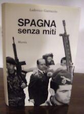 SPAGNA SENZA MITI - L.GARRUCCIO - ANNO 1966 - ED. MURSIA