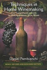 Techniques in Home Winemaking The Comprehensive Guide to Making Chateau-Style Wi