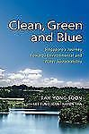 Clean, Green and Blue: Singapore's Journey Towards Environmental and Water Su...