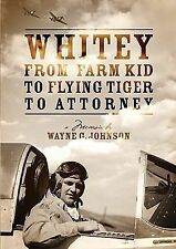 Whitey - From Farm Kid to Flying Tiger to Attorney-ExLibrary