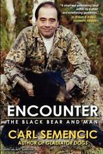 Encounter: the Black Bear and Man by Carl Semencic (2012, Paperback)
