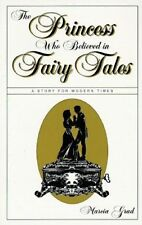 NEW The Princess Who Believed in Fairy Tales: A Story for Modern Times